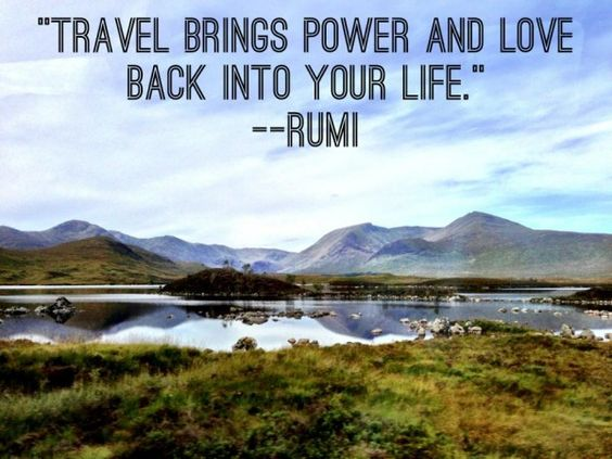 Best Travel Quotes (in Photos!): Travel brings power and love back into your life. -- Rumi // Scottish Highlands