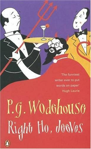 Right Ho, Jeeves by the incomparable and hilarious P.G. Wodehouse