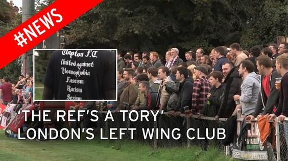 'The Ref's a Tory'. Fans and players at London's most left wing club