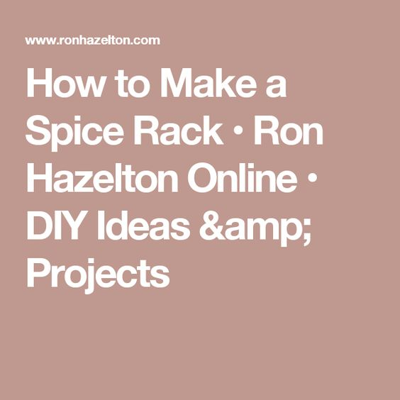 ronhazelton com sweepstakes how to make a spice rack ron hazelton online diy ideas 9803