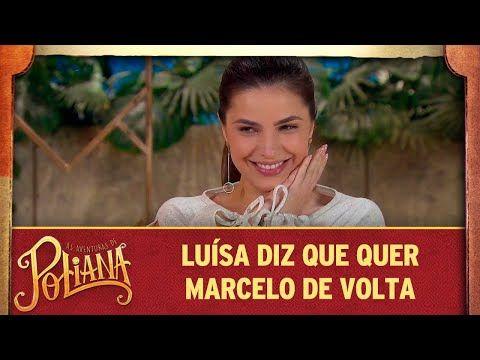 Luisa Diz Que Quer Marcelo De Volta As Aventuras De Poliana