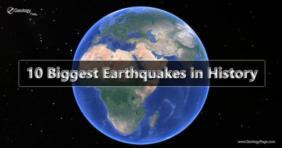 10 Biggest Earthquakes in History #Geology #GeologyPage