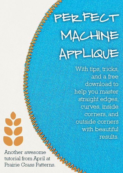 Tutorial: basic machine applique using fusible webbing. Tips, tricks and a free download to help you master straight edges, curves, inside corners and outside corners with beautiful results.