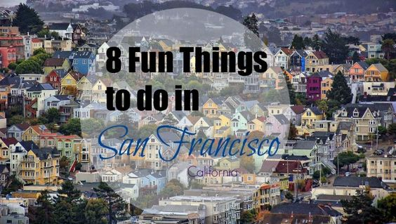 8 Fun Things to Do While in San Francisco - Be sure to check out number 5! :)