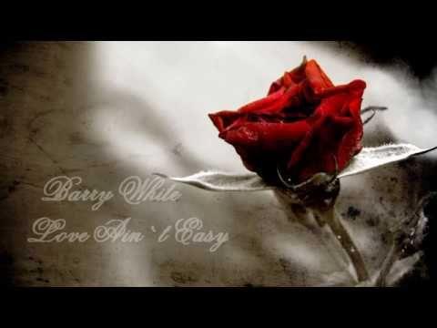 Barry White Love Ain T Easy Original Version Hq Youtube Oldies But Goodies Original Version The Originals