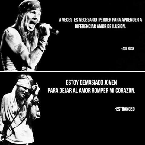 Frases Axl Rose Axl Rose Frases Rockeras Y Amor Roto