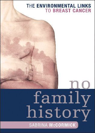 No Family History: The Environmental Links to Breast Cancer by Sabrina McCormick