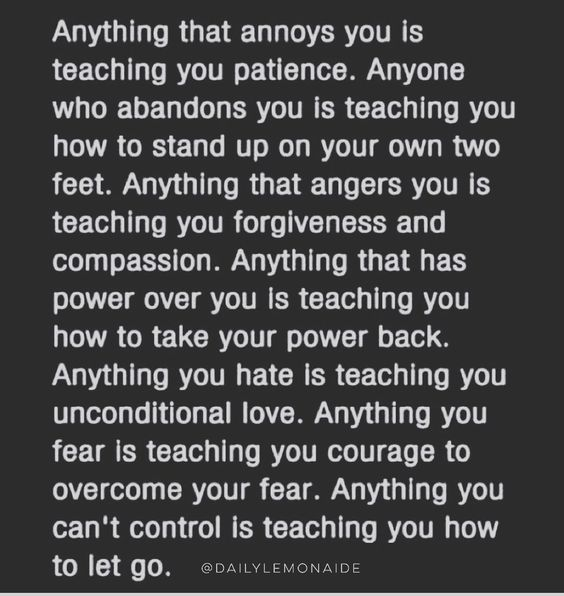 Everything that troubles you is a lesson.