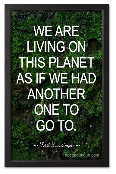 green quote about mother nature - we are living as there ...