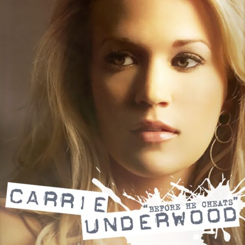 Carrie Underwood – Before He Cheats (single cover art)