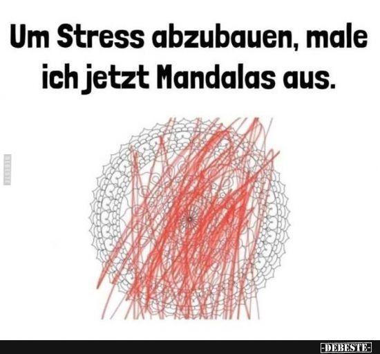 Ausmalen Abbauen Mandala Stress Lustig Witzig Bilder Spruch Sprche Bild Kramstress Lustig Witzig Funny Pictures How To Relieve Stress Picture Quotes