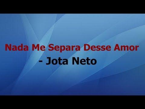 Nada Me Separa Desse Amor Jota Neto Playback Com Letra Youtube