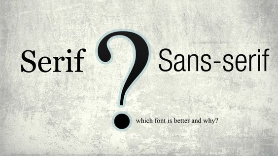 serif or sans-serif, serif and sans-serif