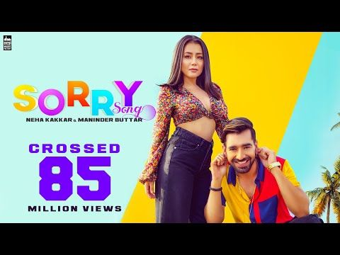 Sorry Song Neha Kakkar Maninder Buttar Babbu Mixsingh Latest Punjabi Song 2019 Youtube66655 Songs Neha Kakkar Sorry Lyrics
