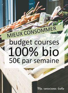 Mon Budget Courses Bio Pour La Semaine Ma Conscience Ecolo Budget Courses Mode De Vie Bio Course Minimaliste