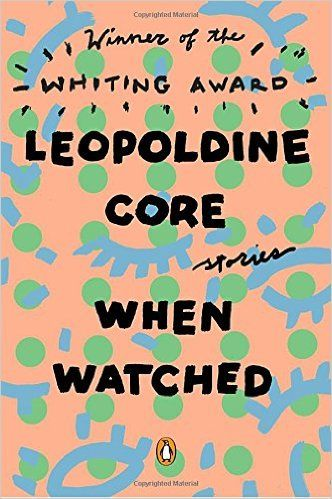 When Watched: Stories: Leopoldine Core: 9780143128694: Amazon.com: Books
