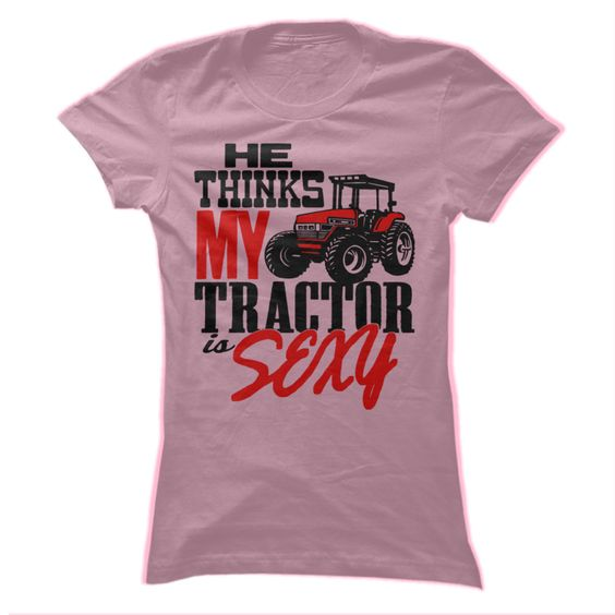 He Thinks My Tractor Is Sexy T Shirt, Hoodie, Sweatshirts - design your own t-shirt #Men #Black