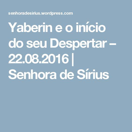 Yaberin e o início do seu Despertar – 22.08.2016 | Senhora de Sírius