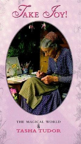"Tasha Tudor ""Take Joy!"""