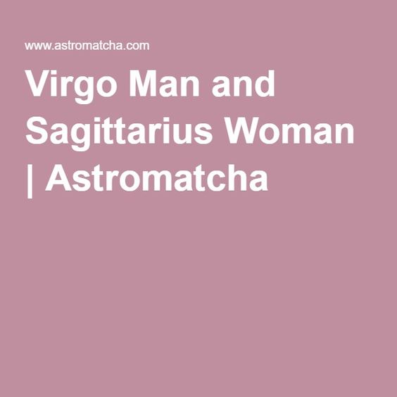 Virgo Man and Sagittarius Woman | Astromatcha