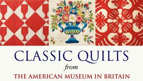 The American Museum in Britain, Quilts and Textiles exhibit.
