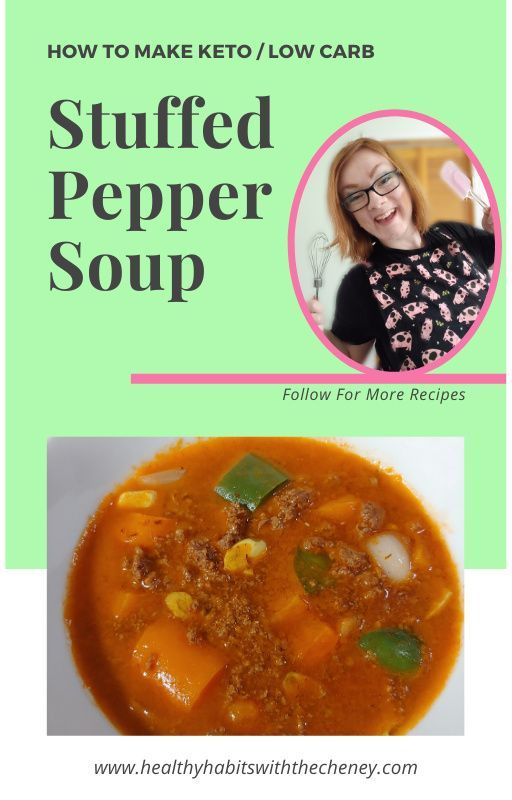 How To Make Keto Low Carb Stuffed Pepper Soup In 2020 Stuffed Peppers Stuffed Pepper Soup Low Carb Stuffed Peppers