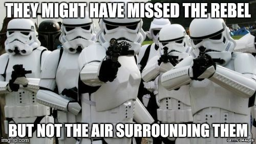 Star Wars Memes Image Tagged In Stormtrooper Miss Imgflip Stormtrooper Star Wars Memes Weird World