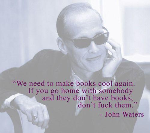 John Waters fo' lyfe.