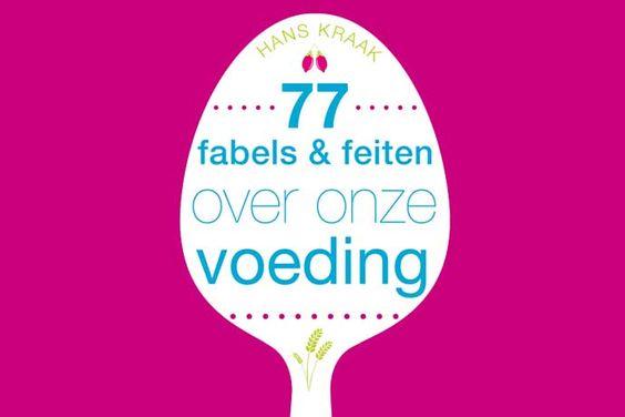 77 fabels en feiten over voeding