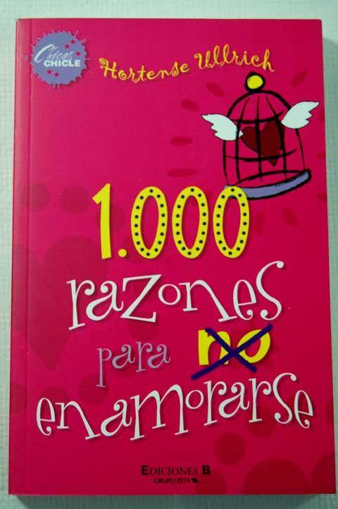 Libros De Hany 1000 Razones Para No Enamorarse Hortense Ullri Libros De Romance Juvenil Libros De Comedia Romantica Libros De Leer
