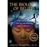 The Biology of Belief: Unleashing the Power of Consciousness, Matter, & Miracles (Hardcover)By Bruce H. Lipton