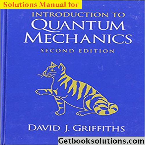 Solution manual for introduction to quantum mechanics 2nd edition solution manual for introduction to quantum mechanics 2nd edition by griffiths solutions manual pinterest textbook fandeluxe Gallery