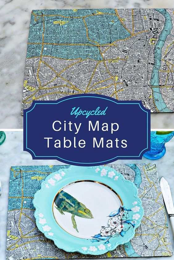 Map Table Mats -  Make a fantastic souvenir of your travels by upcycling those city maps into map table mats.  Not only do they look fantastic on the table but they spark conversation.