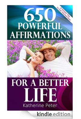 650 Powerful Affirmations for a Better Life shows you how to use affirmations to find happiness and live the life of your dreams.