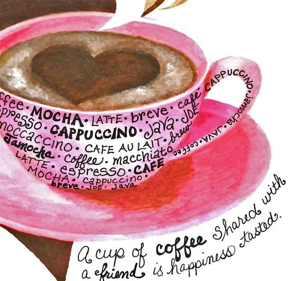 A cup of coffee shared with a friend is happiness tasted.