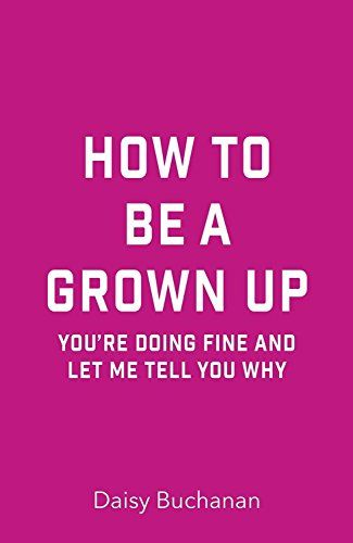 How To Be A Grown Up (Jan):