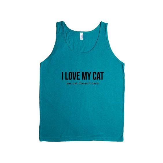 I Love My Cat My Cat Doesn't Care Cats Kitty Kitties Kitten Kittens Pet Pets Feline Felines Animals Animal Lover SGAL5 Men's Tank