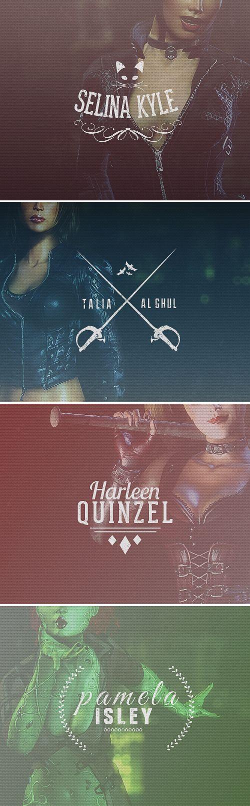 Batman: Arkham City: Selina Kyle. Talia al'Ghul. Harleen Quinzel. Pamela Isley.
