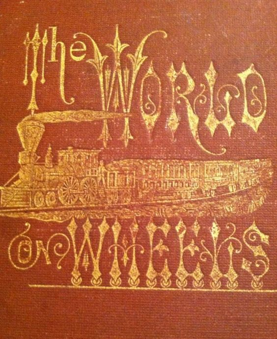 Rare Antique Railroad Book The World On Wheels c1874 Illustrated Fab Cover