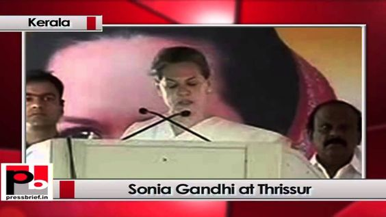 Congress President and UPA chairperson Sonia Gandhi at Thrissur, Kerala.