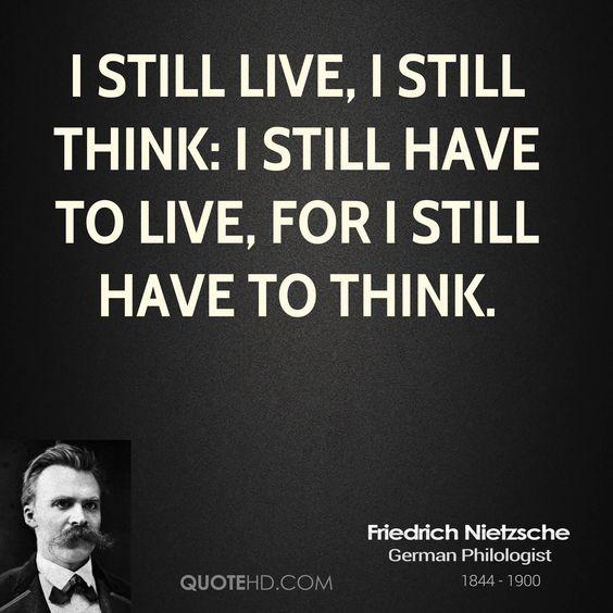 nietzsche quotes   Friedrich Nietzsche Quotes think live