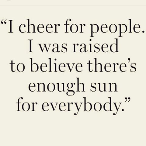Cheer for people. Support them. Encourage them. And do the same for you. Someone else's success has no determination on yours. Just because someone else shines doesn't mean you have to sit in the background. Drop competition. There is enough sun for everyone if you believe it & focus on your path. Once we realize this we are able to support ourselves and others. ☀️☀️☀️☀️☀️☀️☀️ #livquotes: