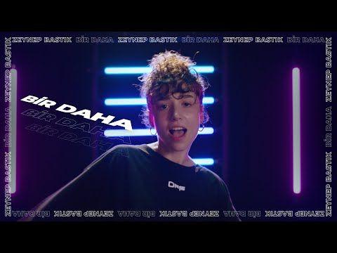 Zeynep Bastik Bir Daha Youtube 2020 Pop Muzik Sarkilar Youtube