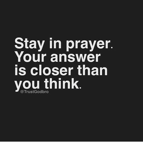 Stay in prayer