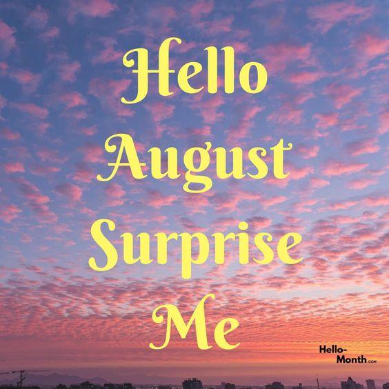 Hello August Surprise Me