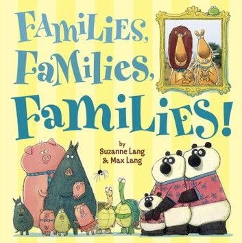 Buy Families, Families, Families! by Max Lang, Suzanne Lang and Read this Book on Kobo's Free Apps. Discover Kobo's Vast Collection of Ebooks and Audiobooks Today - Over 4 Million Titles!