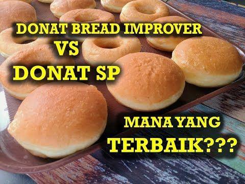 Resep Dan Perbandingan Donat Sp Vs Donat Bread Improver Mana Yang Terbaik Youtube Resep Donat Makanan