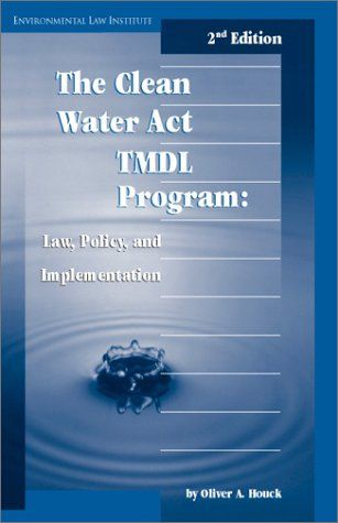 Download Pdf Clean Water Act Tmdl Program Law Policy And Implementation 2d Environmental Law Institute Free Epub Mobi Environmental Law Law Books Clean Water