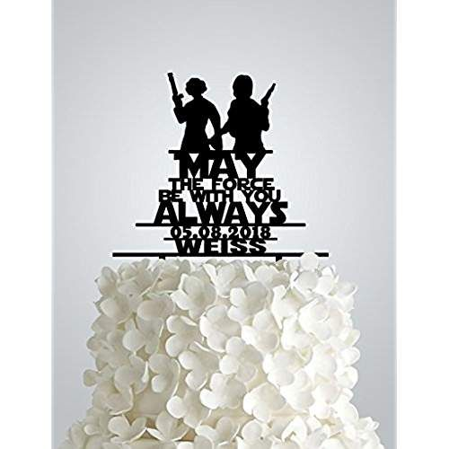 Acrylic Wedding Cake Topper Inspired By Star Wars May The Force Be With You Always I Hear Bells Pinterest