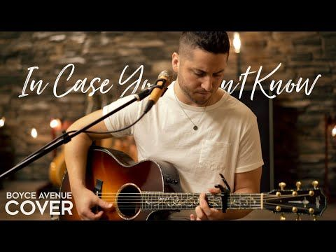 In Case You Didn T Know Brett Young Boyce Avenue Acoustic Cover On Spotify Apple Youtube Acoustic Covers Spotify Apple Boyce Avenue